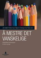 «Å mestre det vanskelige» er den fjerde og siste boka i serien om intervensjon og evidens.