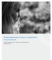 Oslo Economics gjennomførte nylig en samfunnsøkonomisk analyse av hjelpetiltak i barnevernet.