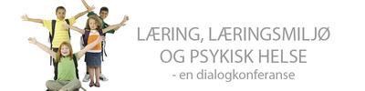 Læring, læringsmiljø og psykisk helse – en dialogkonferanse.